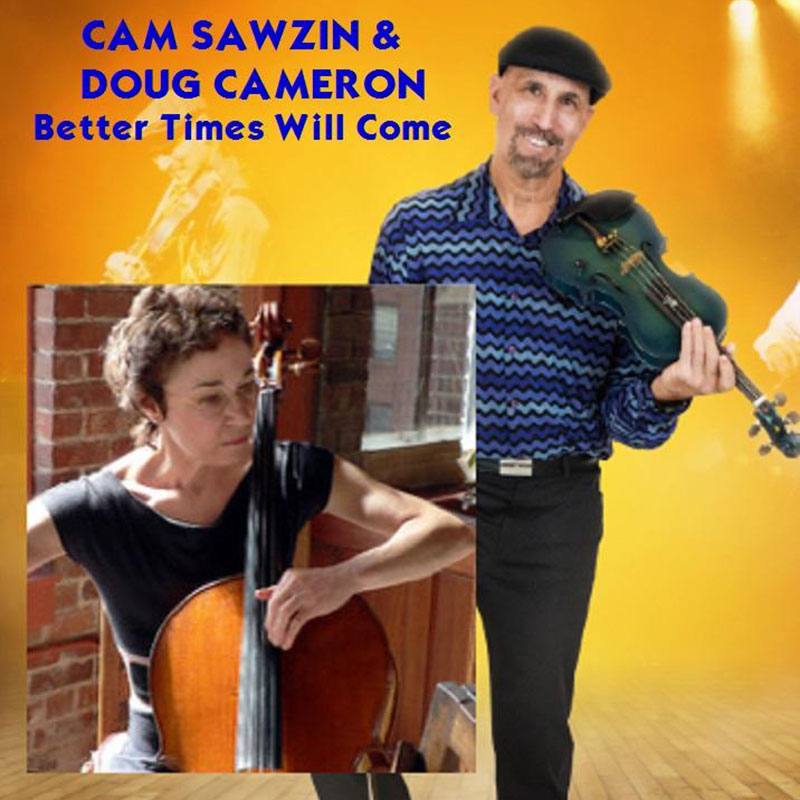 Better Times Will Come by Janis Ian - Performed by Cam Sawzin & Doug Cameron