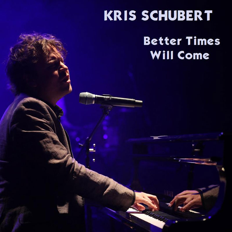 Better Times Will Come by Janis Ian Performed by Kris Schubert