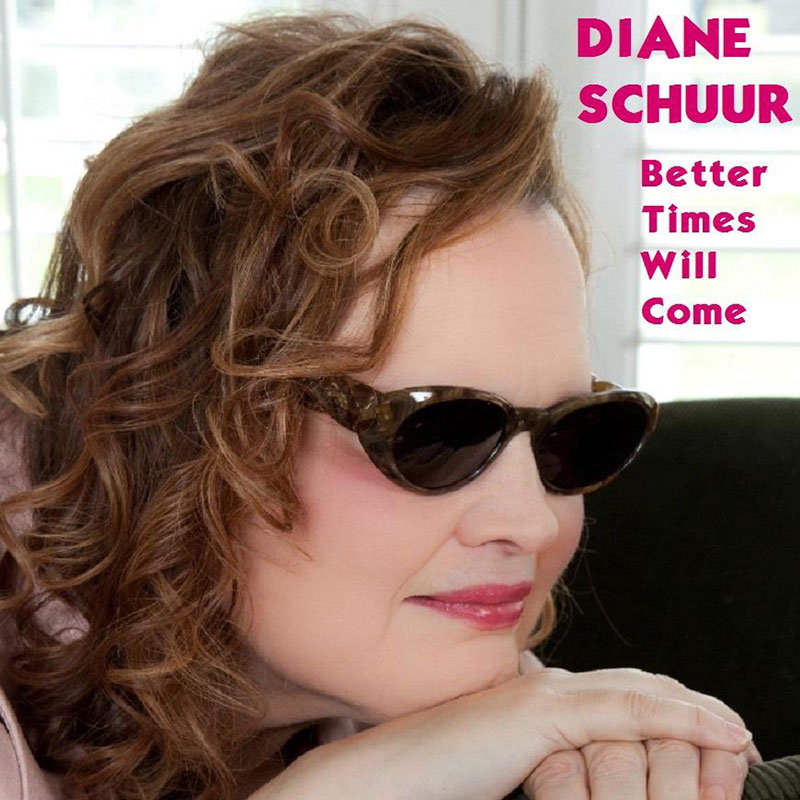 Better Times Will Come by Janis Ian performed by Diane Schuur