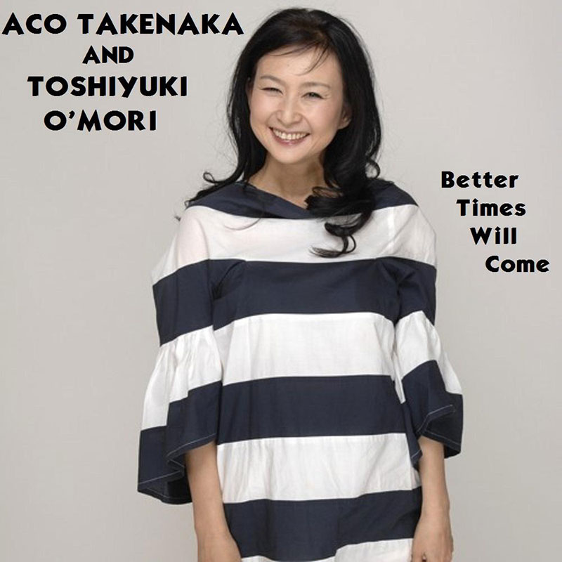 Better Times Will Come by Janis Ian - Performed by Aco Takenaka & Toshiyuki