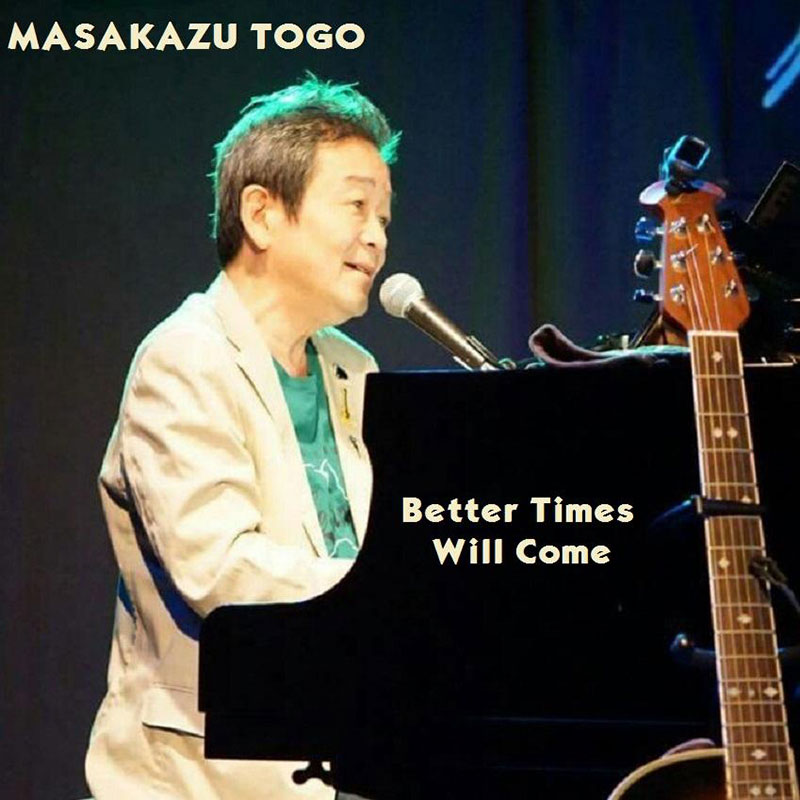 Better Times Will Come by Janis Ian - Performed by Masakazu Togo