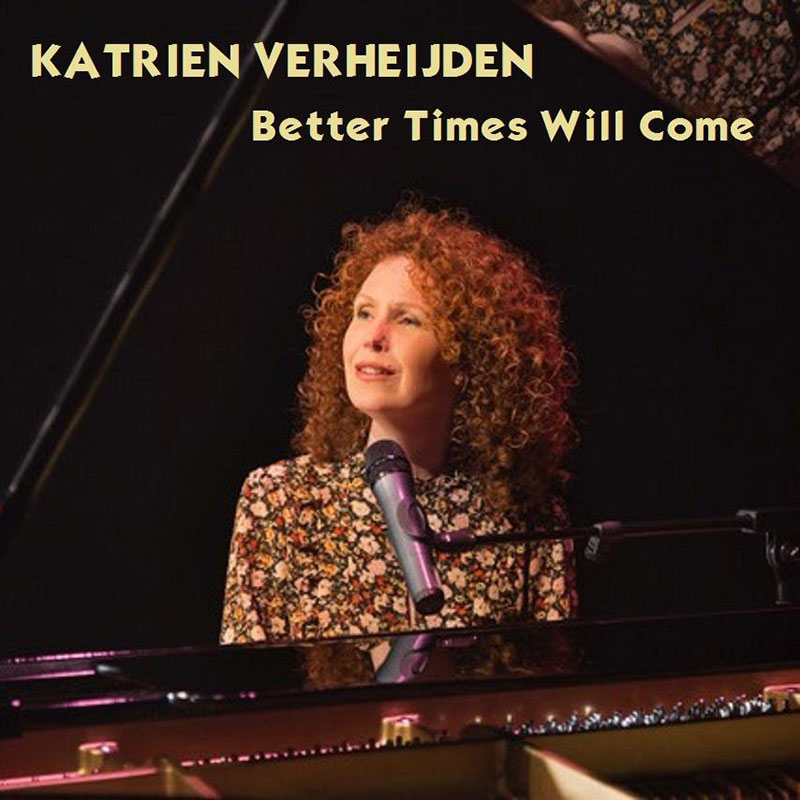 Better Times Will Come by Janis Ian Performed by Katrien Verheijden