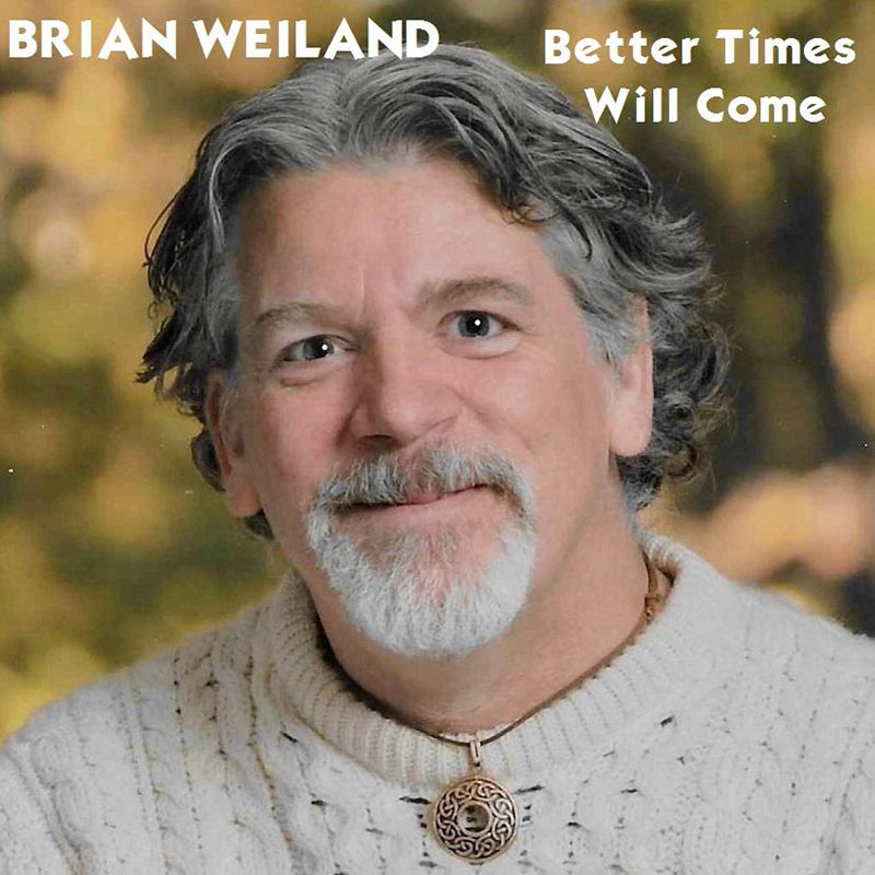 Better Times Will Come by Janis Ian Performed by Brian Weiland