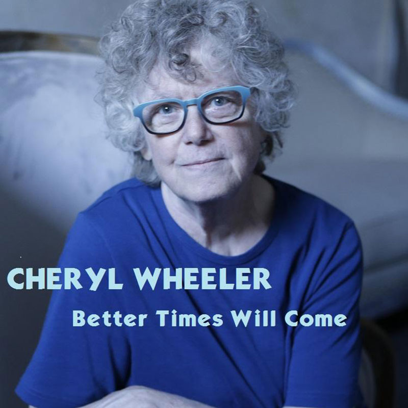 Better Times Will Come by Janis Ian - Performed by Cheryl Wheeler