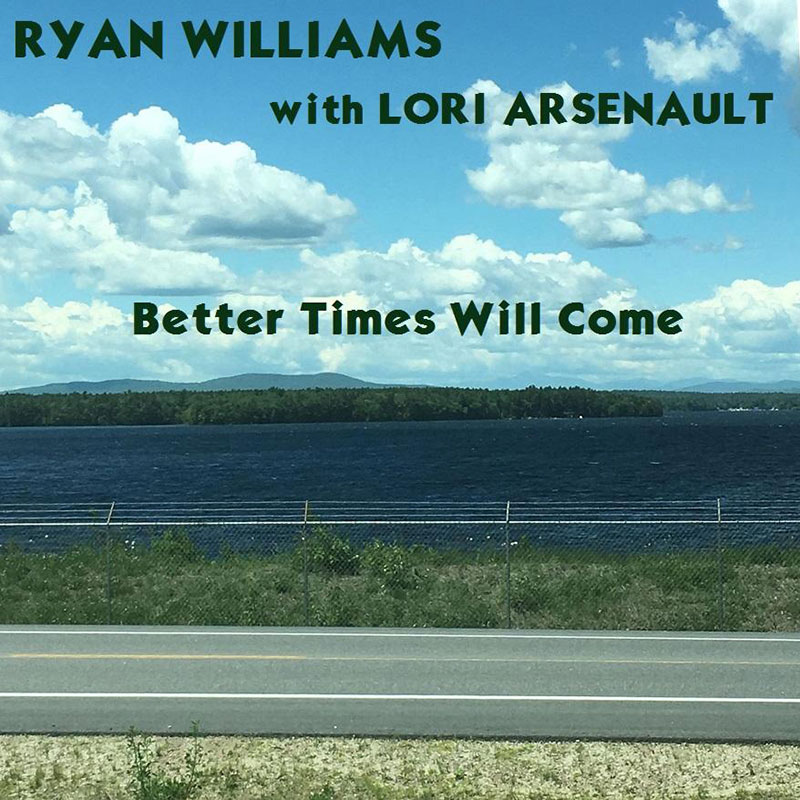 Better Times Will Come by Janis Ian Performed by Ryan Williams with Lori Arsenault