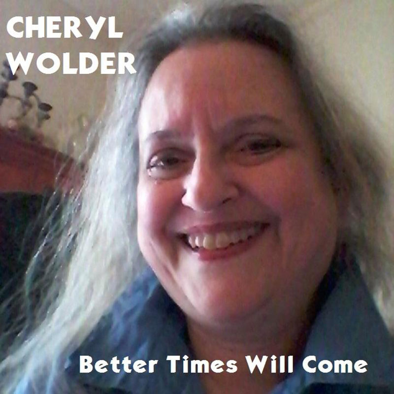 Better Times Will Come by Janis Ian - Performed by Cheryl Wolder