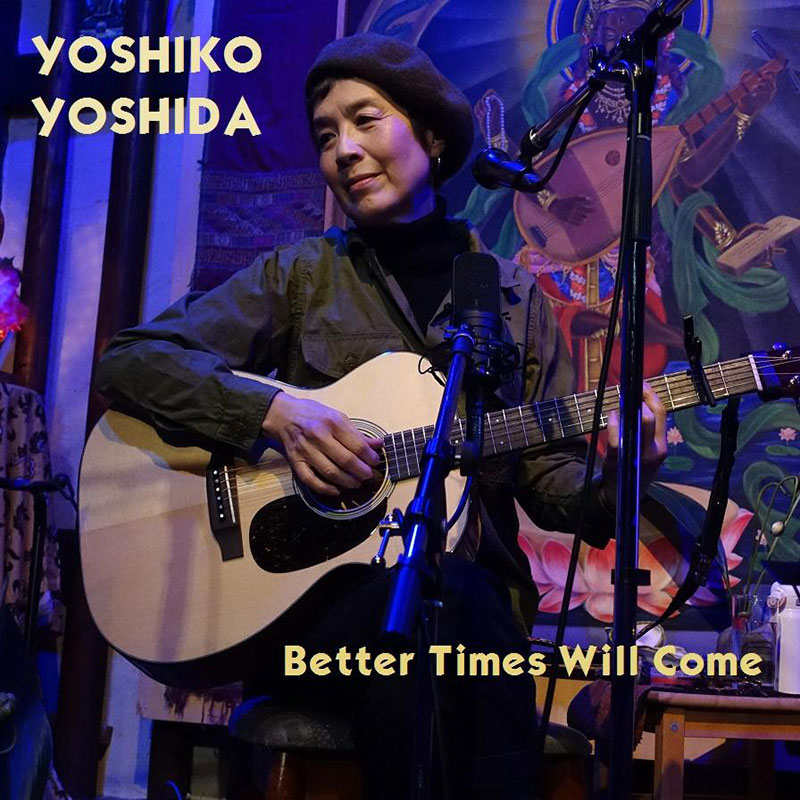 Better Times Will Come by Janis Ian - Performed by Yoshiko Yoshida