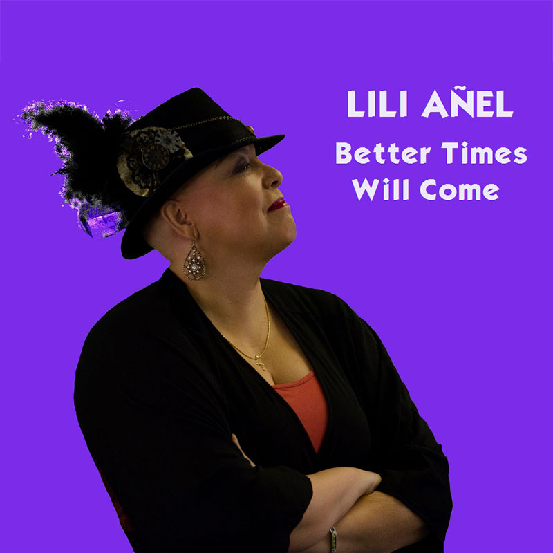 Better Times Will Come by Janis Ian Performed by Lili Añel