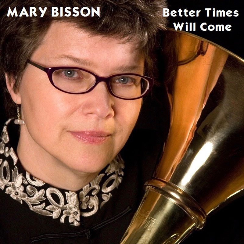 Better Times Will Come by Janis Ian Performed by Mary Bisson