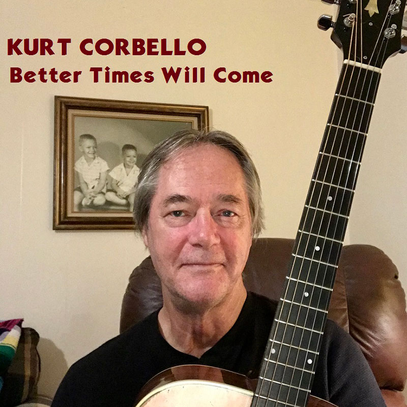 Better Times Will Come by Janis Ian Performed by Kurt Corbello
