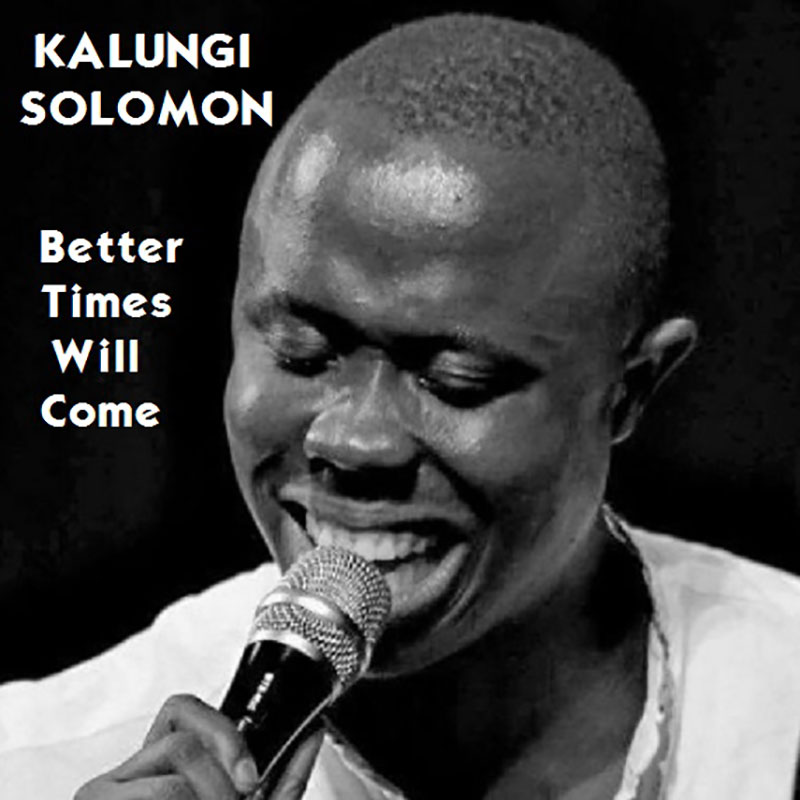 Better Times Will Come by Janis Ian Performed by Kalungi Solomon with John Bowman