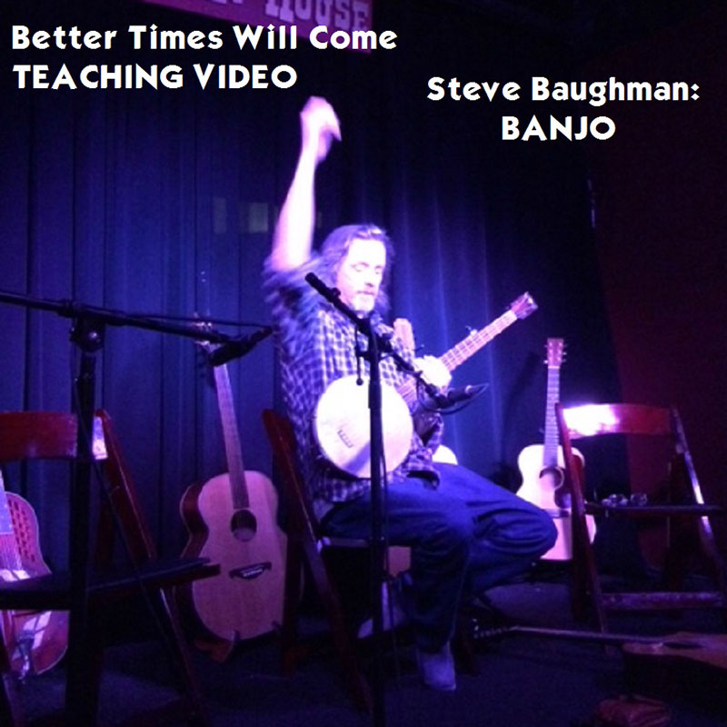 Better Times Will Come by Janis Ian - Banjo Teaching Video by Steve Baughman