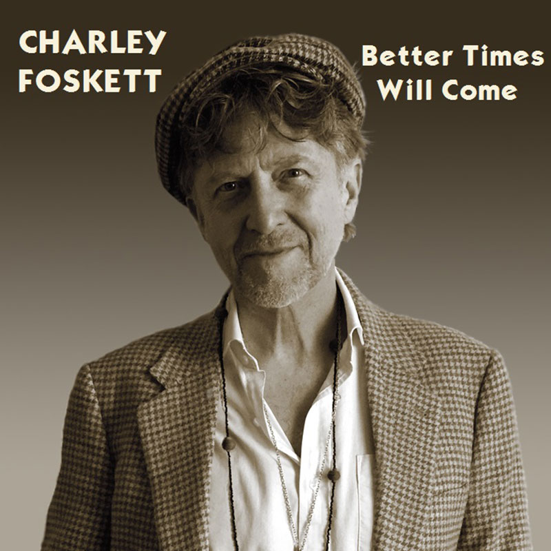 Better Times Will Come by Janis Ian Performed by Charley Foskett