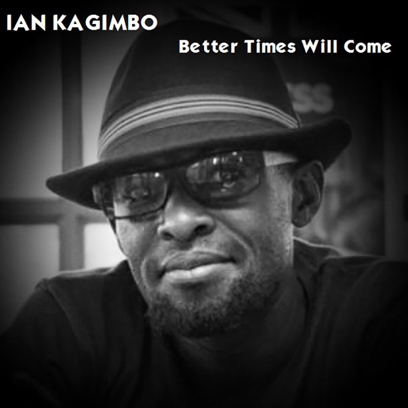 Better Times Will Come by Janis Ian Performed by Ian Kagimbo
