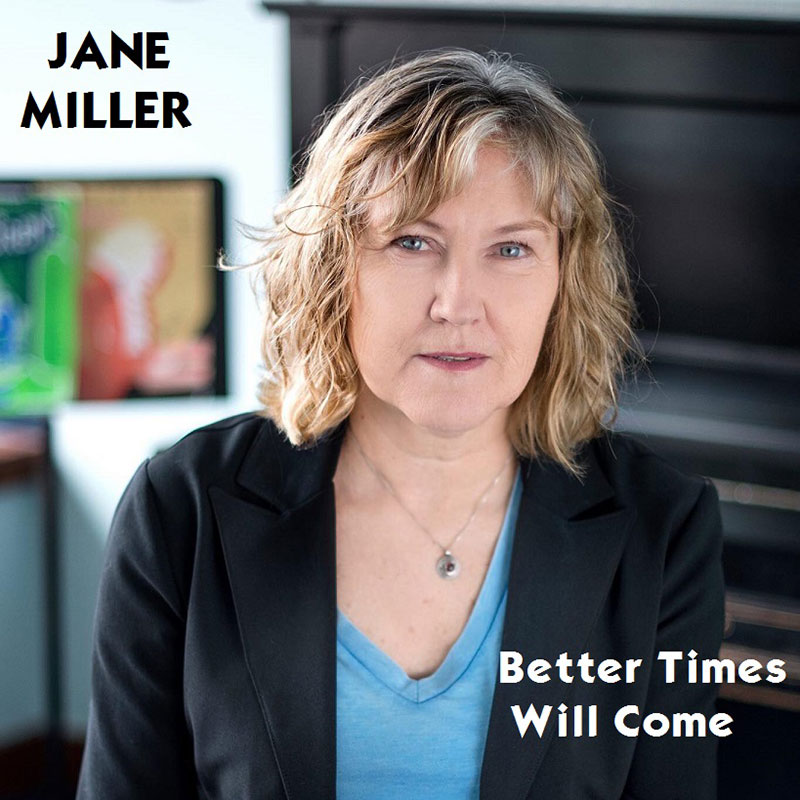 Better Times Will Come by Janis Ian Performed by Jane Miller - Photo by Emily Joy Ahsman