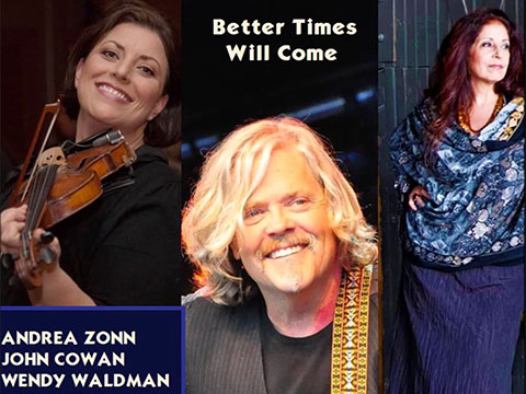 Better Times Will Come by Janis Ian video by John Cowan, Wendy Waldman & Andrea Zonn