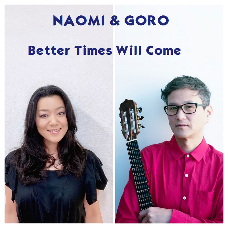 Better Times Will Come by Janis Ian Performed by Naomi & Goro