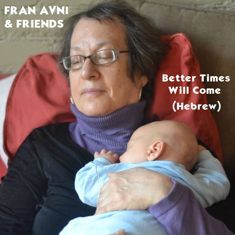 Better Times Will Come by Janis Ian Performed by Fran Avni & Friends