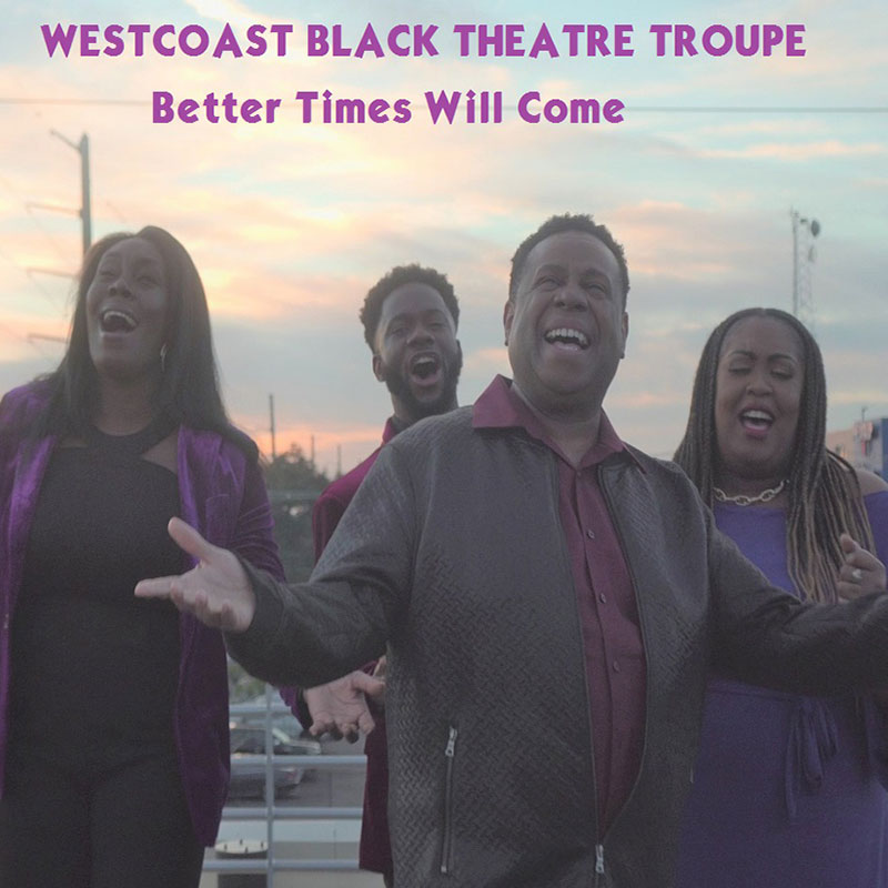 Better Times Will Come by Janis Ian Performed by Westcoast Black Theatre Troupe