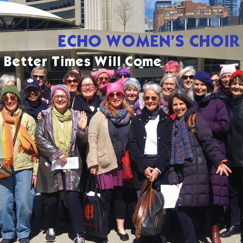 Better Times Will Come by Janis Ian Performed by Echo Women's Choir