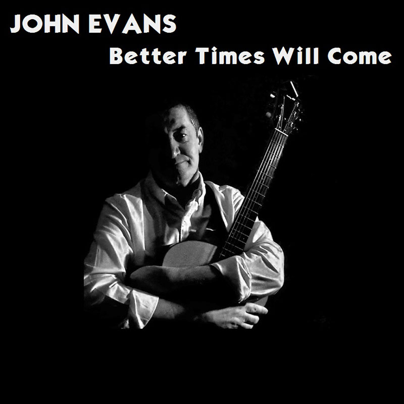 Better Times Will Come by Janis Ian Performed by John Evans