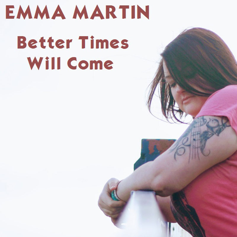 Better Times Will Come by Janis Ian Performed by Emma Martin