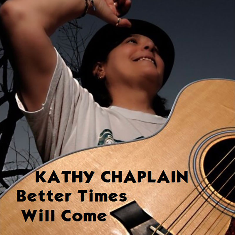 Better Times Will Come by Janis Ian Performed by Kathy Chaplain