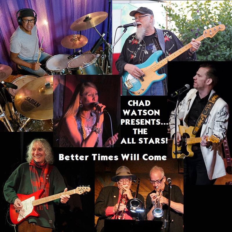 Better Times Will Come by Janis Ian Performed by Chad Watson Presents... The All Stars!